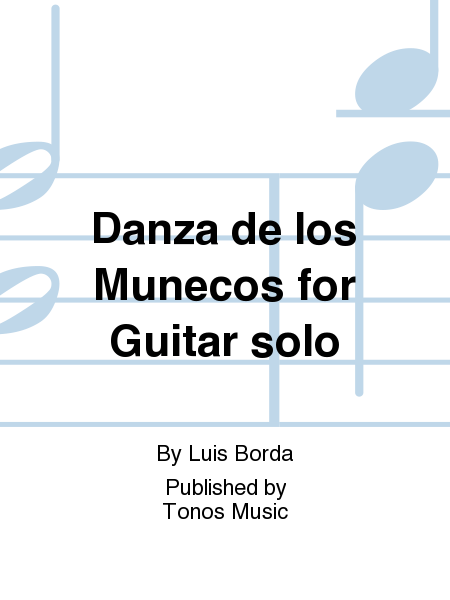 Danza de los Munecos for Guitar solo