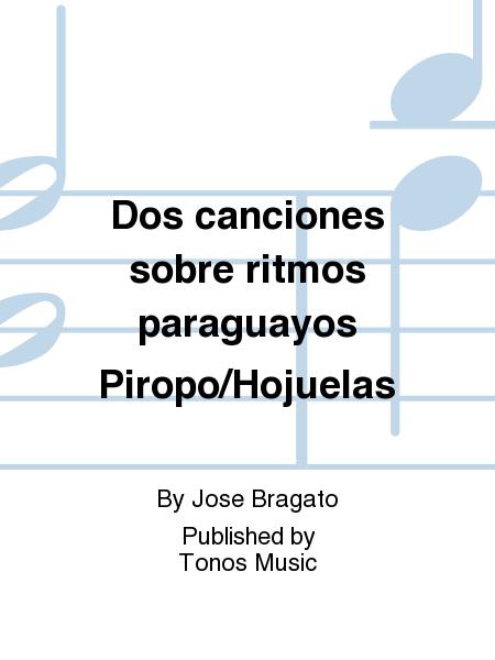 Dos canciones sobre ritmos paraguayos Piropo/Hojuelas