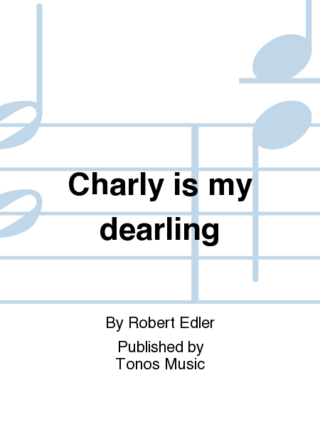 Charly is my dearling