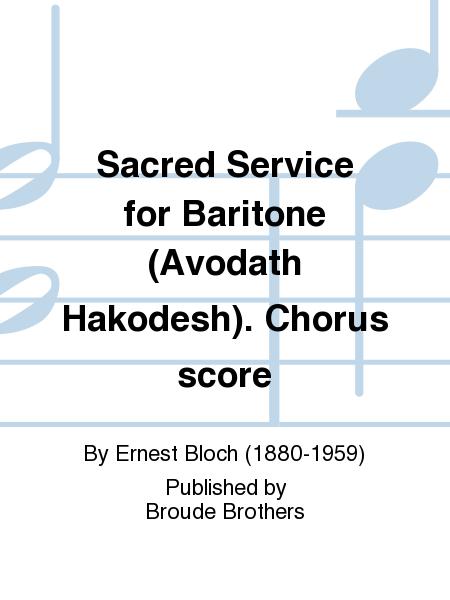 Sacred Service for Baritone (Avodath Hakodesh). Chorus score
