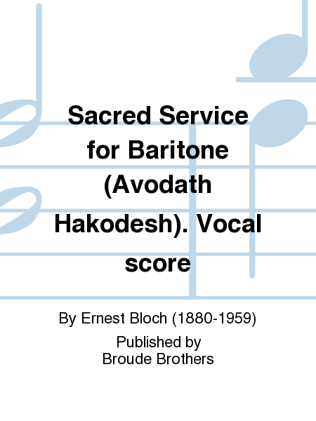 Sacred Service for Baritone (Avodath Hakodesh). Vocal score