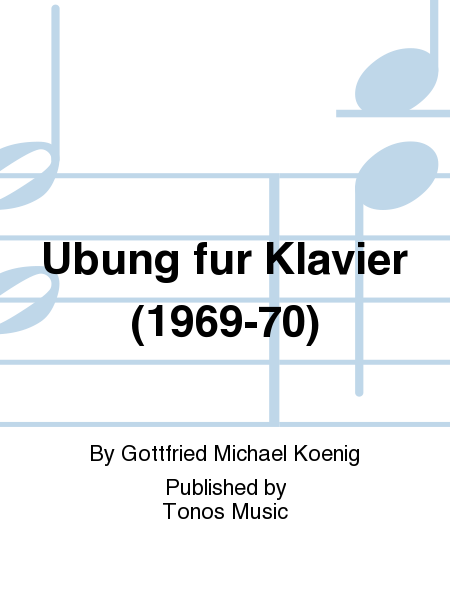 Ubung fur Klavier (1969-70)