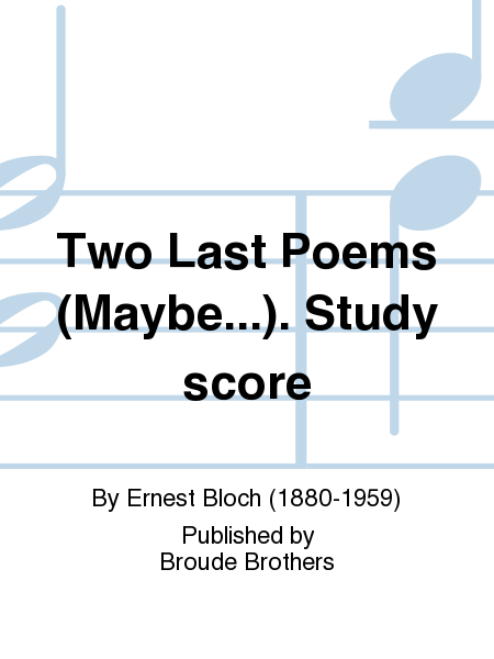 Two Last Poems (Maybe...). Study score