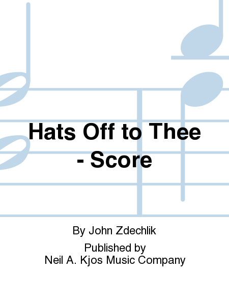 Hats Off to Thee - Score