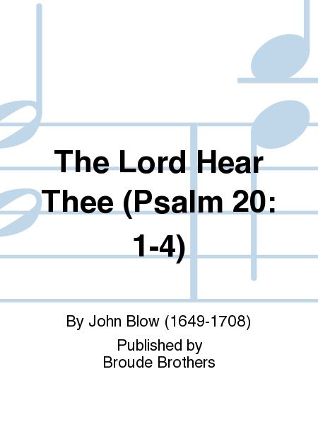 The Lord Hear Thee (Psalm 20: 1-4)