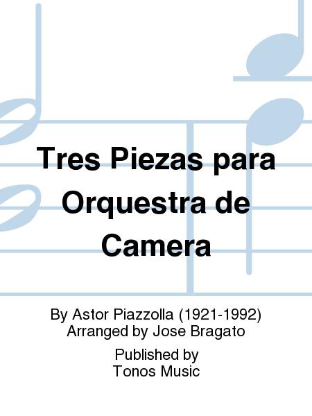 Tres Piezas para Orquestra de Camera