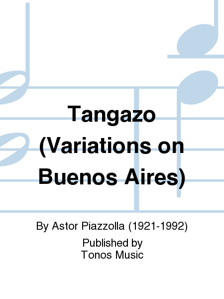 Tangazo (Variations on Buenos Aires)