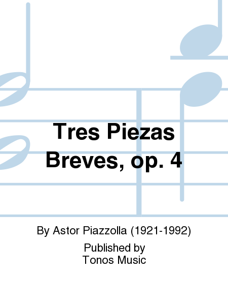 Tres Piezas Breves, op. 4