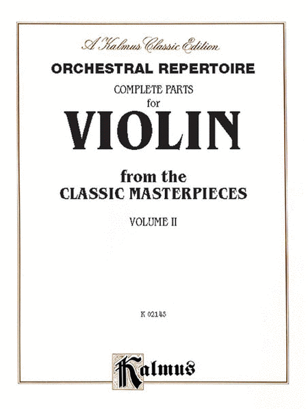 Orchestral Repertoire Complete Parts for Violin from the Classic Masterpieces, Volume 2