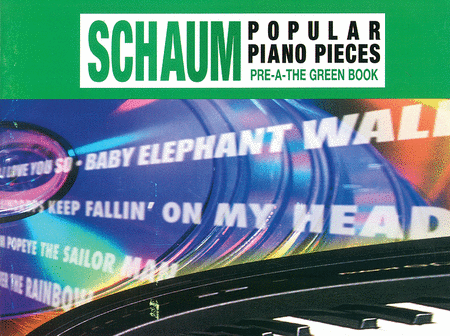 Schaum Popular Piano Pieces Pre-A The Green Book