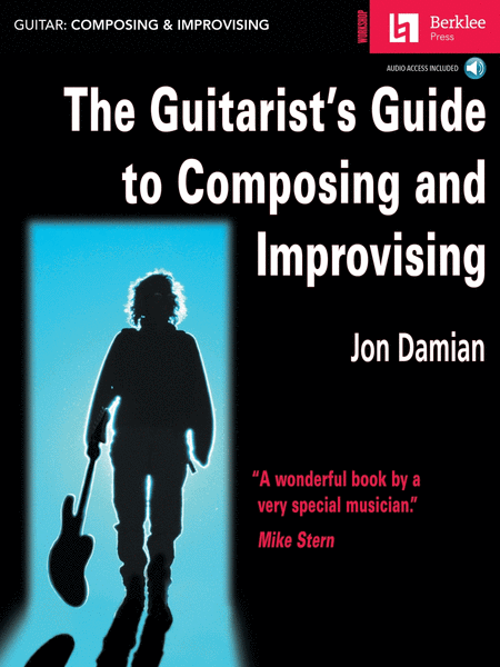 The Guitarist's Guide to Composing and Improvising
