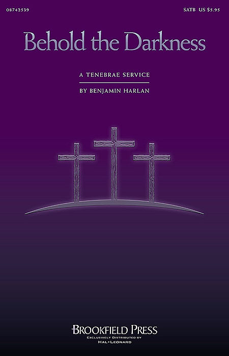 Behold the Darkness - A Tenebrae Service (Cantata) - ChoirTrax CD