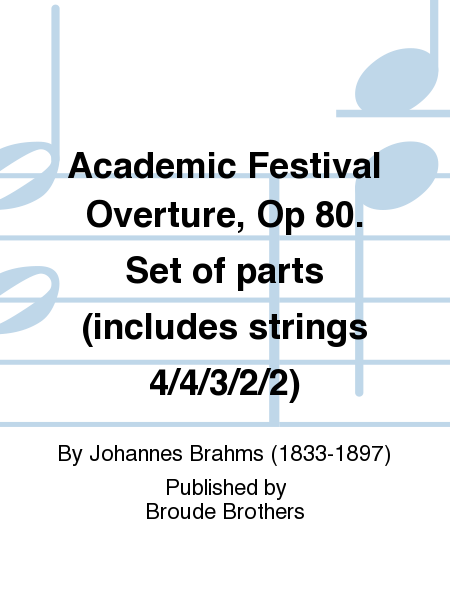 Academic Festival Overture, Op 80. Set of parts (includes strings 4/4/3/2/2)