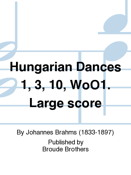 Hungarian Dances 1, 3, 10, WoO1. Large score