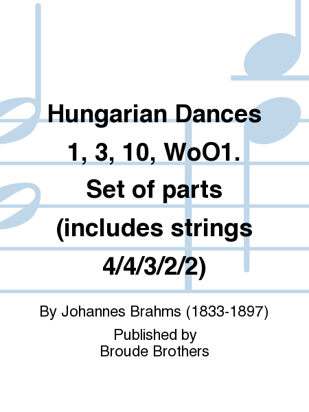 Hungarian Dances 1, 3, 10, WoO1. Set of parts (includes strings 4/4/3/2/2)
