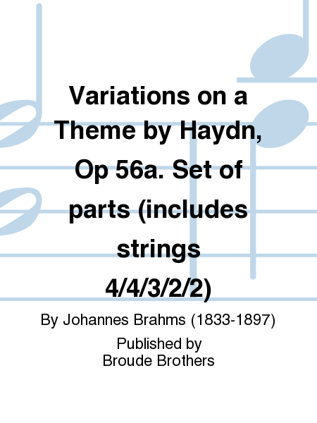 Variations on a Theme by Haydn, Op 56a. Set of parts (includes strings 4/4/3/2/2)