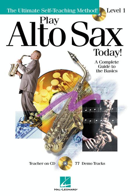 Play Alto Sax Today! - Level 1