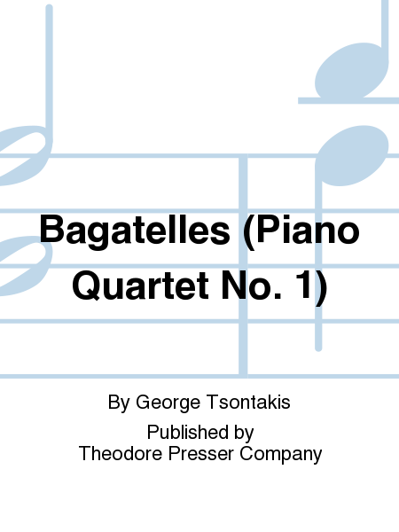 Bagatelles (Piano Quartet No. 1)