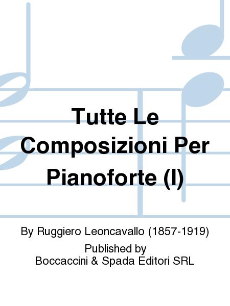 Tutte Le Composizioni Per Pianoforte (I)