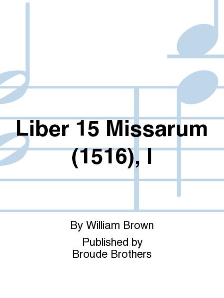 Liber 15 Missarum (1516), I