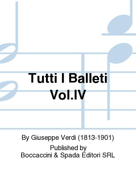 Tutti i Balleti Vol.IV