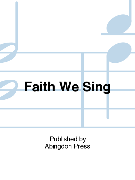 Faith We Sing