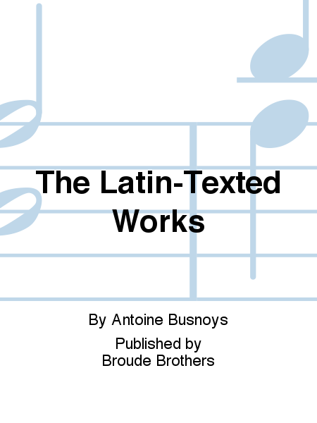 The Latin-Texted Works