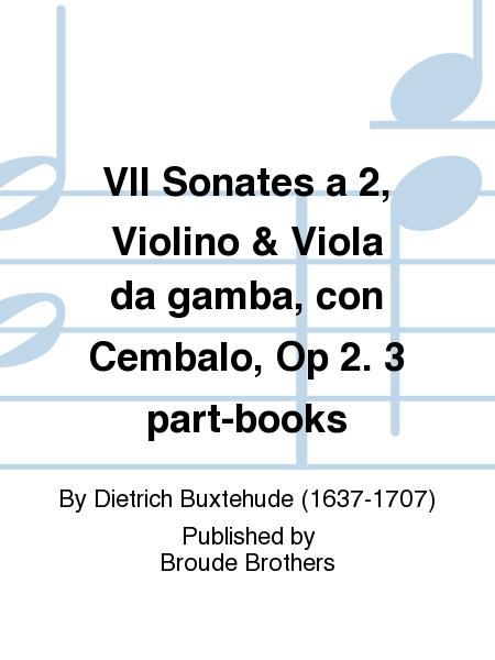 VII Sonates a 2, Violino & Viola da gamba, con Cembalo, Op 2. 3 part-books