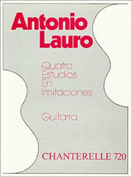 Antonio Lauro - Four Estudios en Imitaciones