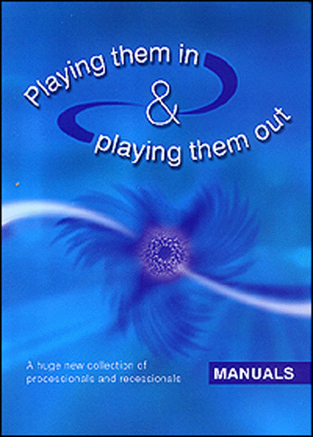 Playing Them In and Playing Them Out - Manuals