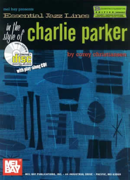 Essential Jazz Lines in the Style of Charlie Parker,B-flat Edition