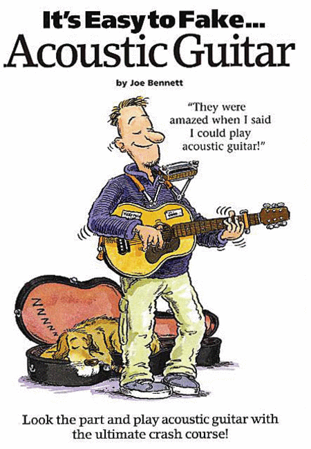It's Easy to Fake Acoustic Guitar