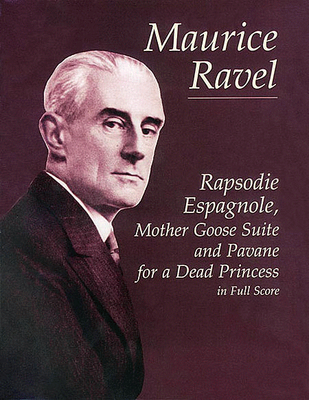 Rapsodie Espagnole, Mother Goose Suite, and Pavane for a Dead Princess