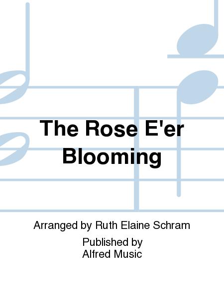 The Rose E'er Blooming