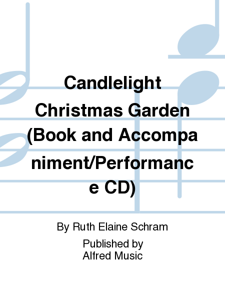 Candlelight Christmas Garden (Book and Accompaniment/Performance CD)