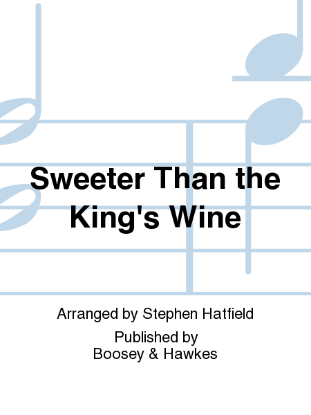 Sweeter Than the King's Wine