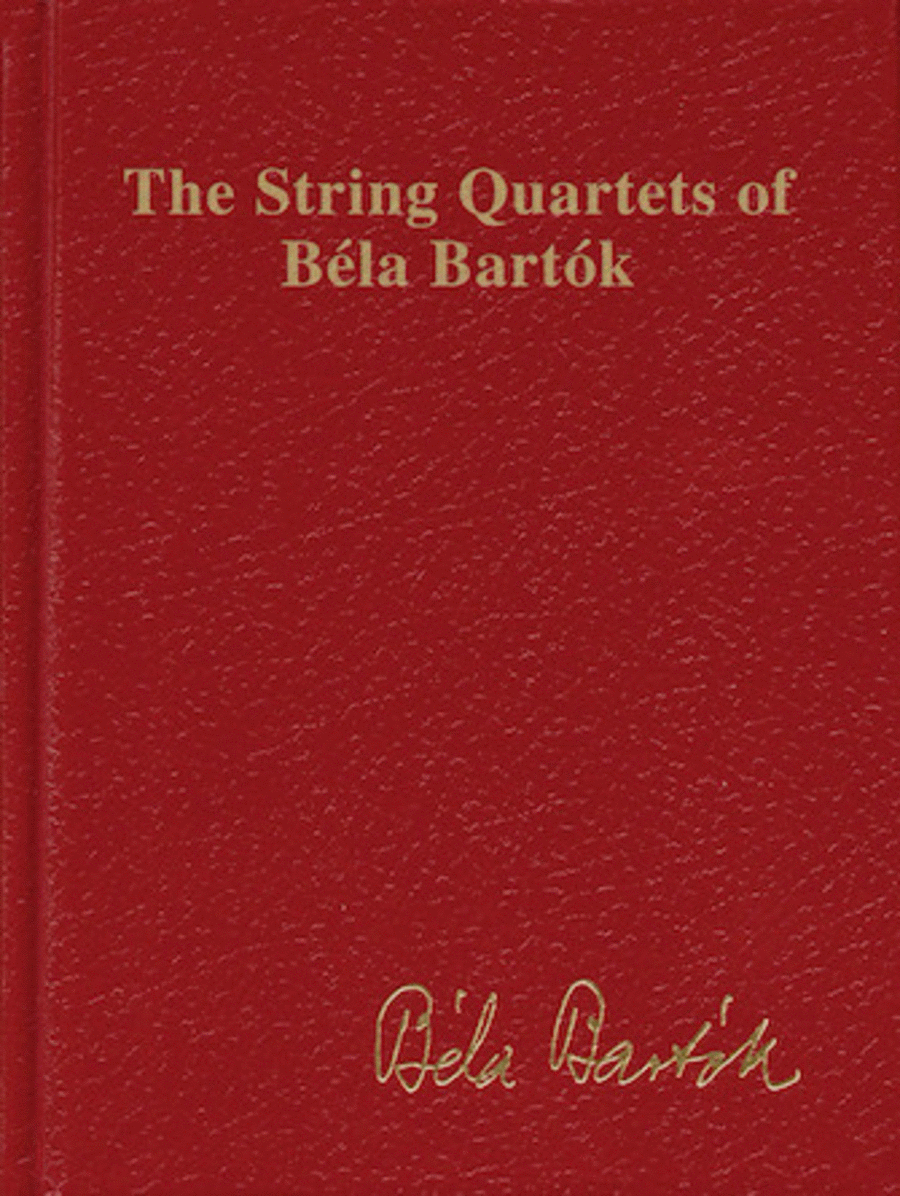 The String Quartets of Bela Bartok (Complete)