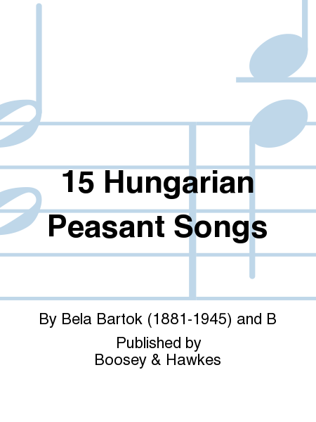 15 Hungarian Peasant Songs