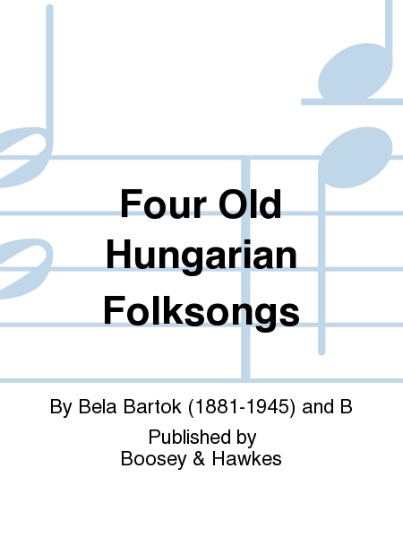 Four Old Hungarian Folksongs