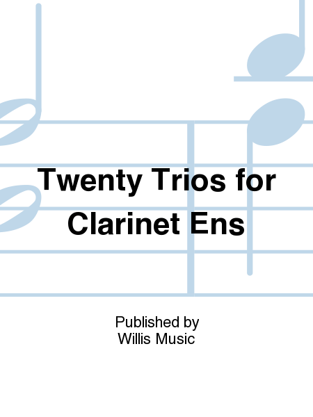 Twenty Trios for Clarinet Ens