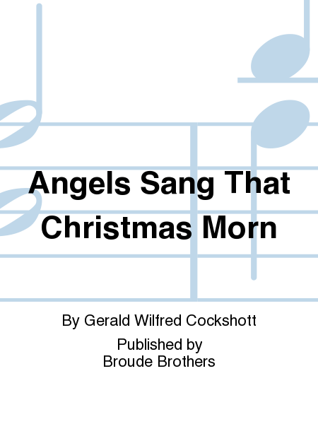 Angels Sang That Christmas Morn