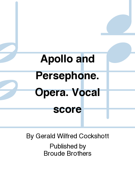 Apollo and Persephone. Opera. Vocal score