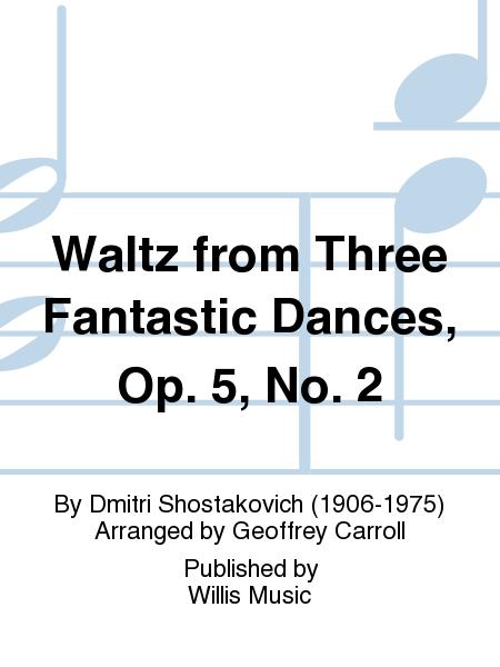 Waltz from Three Fantastic Dances, Op. 5, No. 2