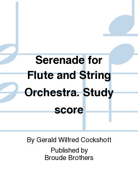 Serenade for Flute and String Orchestra. Study score