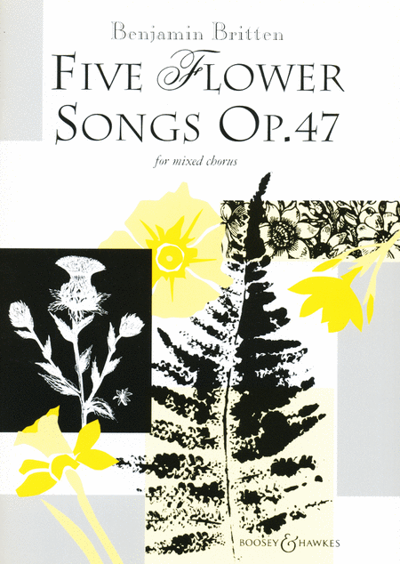 Five Flower Songs, Op. 47