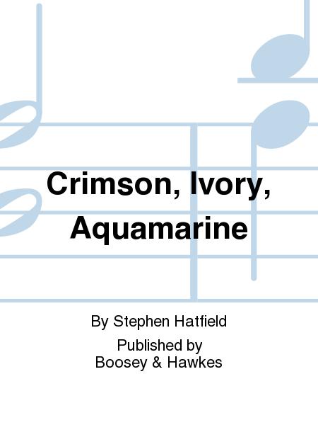 Crimson, Ivory, Aquamarine