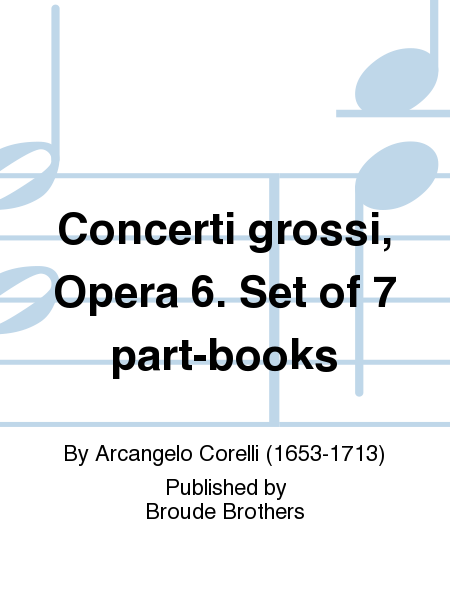 Concerti grossi, Opera 6. Set of 7 part-books