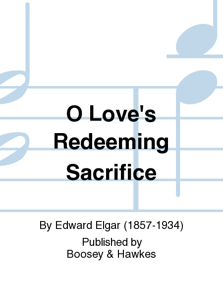 O Love's Redeeming Sacrifice