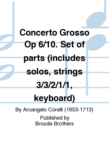 Concerto Grosso Op 6/10. Set of parts (includes solos, strings 3/3/2/1/1, keyboard)