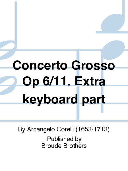 Concerto Grosso Op 6/11. Extra keyboard part